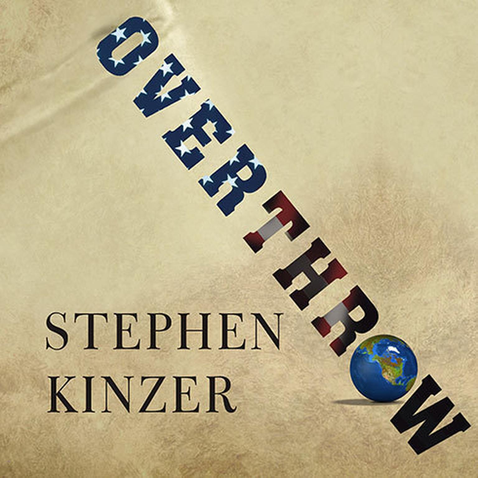 Printable Overthrow: America's Century of Regime Change from Hawaii to Iraq Audiobook Cover Art