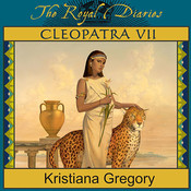 Cleopatra VII: Daughter of the Nile, by Kristiana Gregory