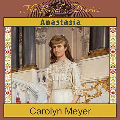 Anastasia: The Last Grand Duchess Audiobook, by