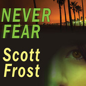 Never Fear Audiobook, by Scott Frost