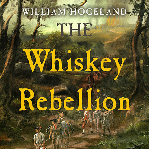Printable The Whiskey Rebellion: George Washington, Alexander Hamilton, and the Frontier Rebels Who Challenged America's Newfound Sovereignty Audiobook Cover Art