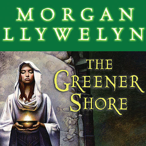 Printable The Greener Shore: A Novel of the Druids of Hibernia Audiobook Cover Art
