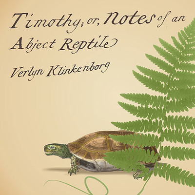 Timothy; or, Notes of an Abject Reptile Audiobook, by Verlyn Klinkenborg