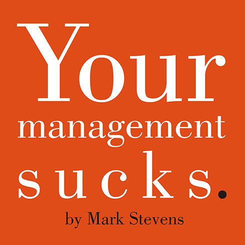 Printable Your Management Sucks: Why You Have to Declare War on Yourself…and Your Business Audiobook Cover Art