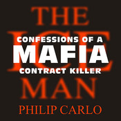 The Ice Man: Confessions of a Mafia Contract Killer Audiobook, by Philip Carlo