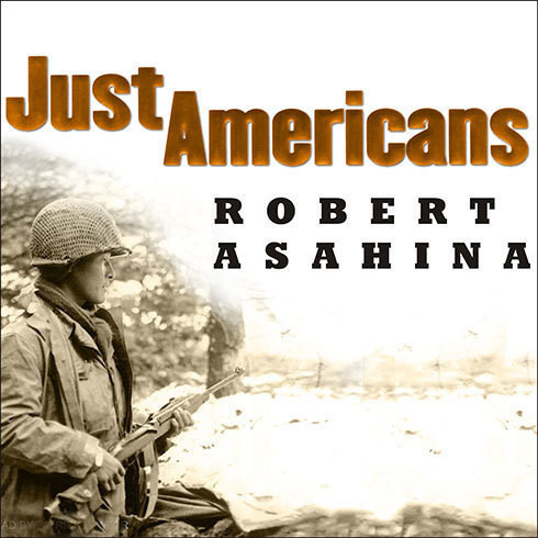 Printable Just Americans: How Japanese Americans Won a War at Home and Abroad: The Story of the 100th Battalion/442d Regimental Combat Team in World War II Audiobook Cover Art