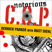 "Notorious C.O.P.: The Inside Story of the Tupac, Biggie, and Jam Master Jay Investigations from NYPD's First ""Hip-Hop Cop"" Audiobook, by Derrick Parker"