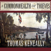 A Commonwealth of Thieves: The Improbable Birth of Australia Audiobook, by Thomas Keneally