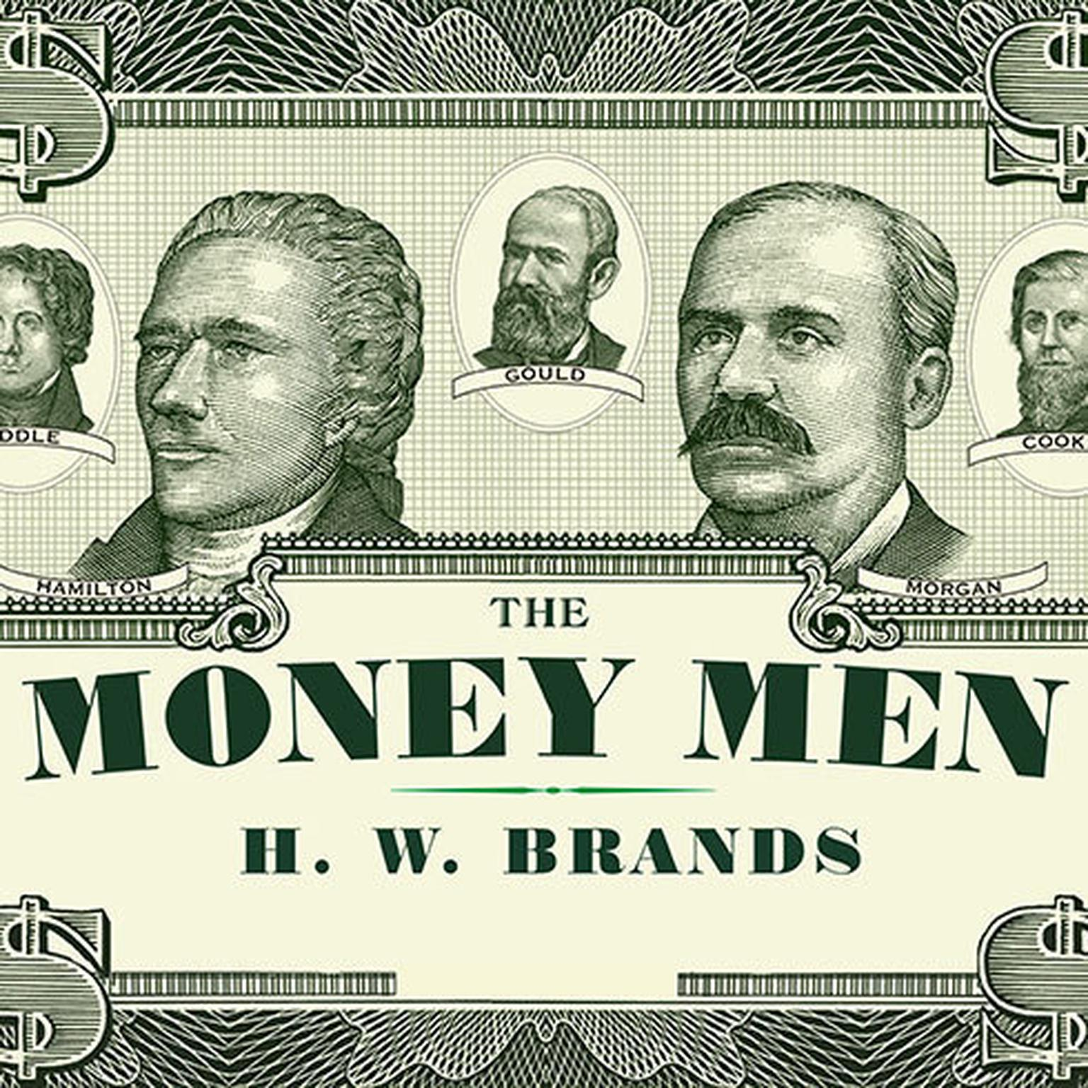 Printable The Money Men: Capitalism, Democracy, and the Hundred Years' War over the American Dollar Audiobook Cover Art
