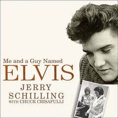 Me and a Guy Named Elvis:  My Lifelong Friendship with Elvis Presley Audiobook, by Chuck Crisafulli, Jerry Schilling