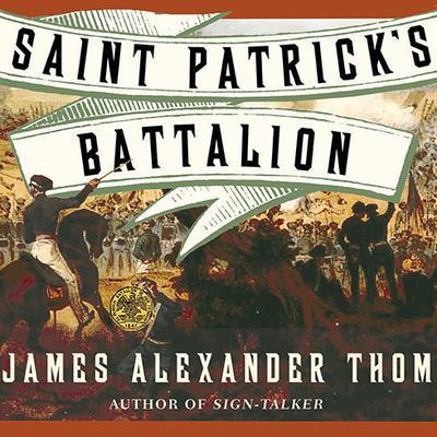 Saint Patricks Battalion: A Novel Audiobook, by James Alexander Thom