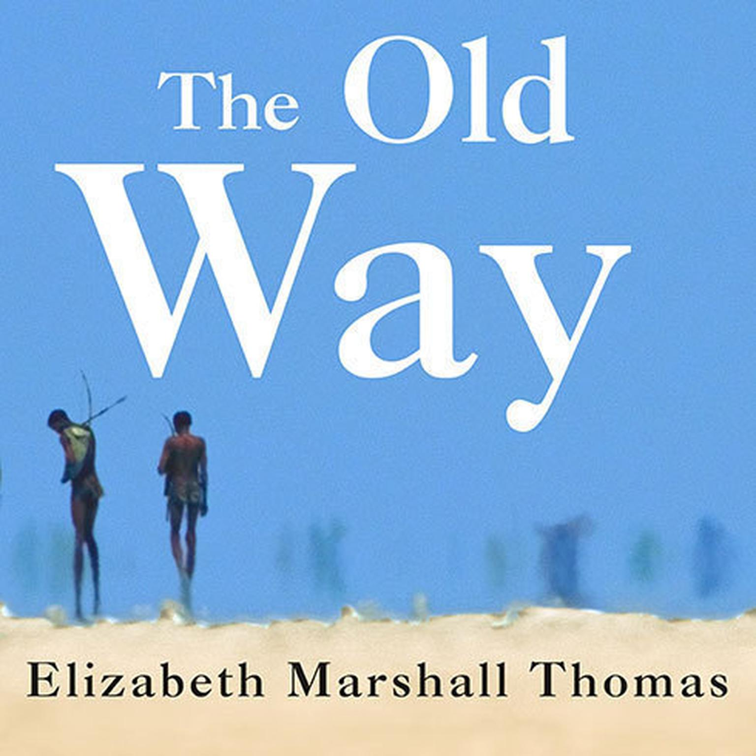 Printable The Old Way: A Story of the First People Audiobook Cover Art