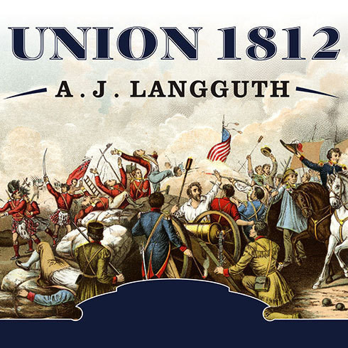 Printable Union 1812: The Americans Who Fought the Second War of Independence Audiobook Cover Art