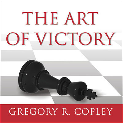 The Art of Victory: Strategies for Success and Survival in a Changing World Audiobook, by Gregory R. Copley