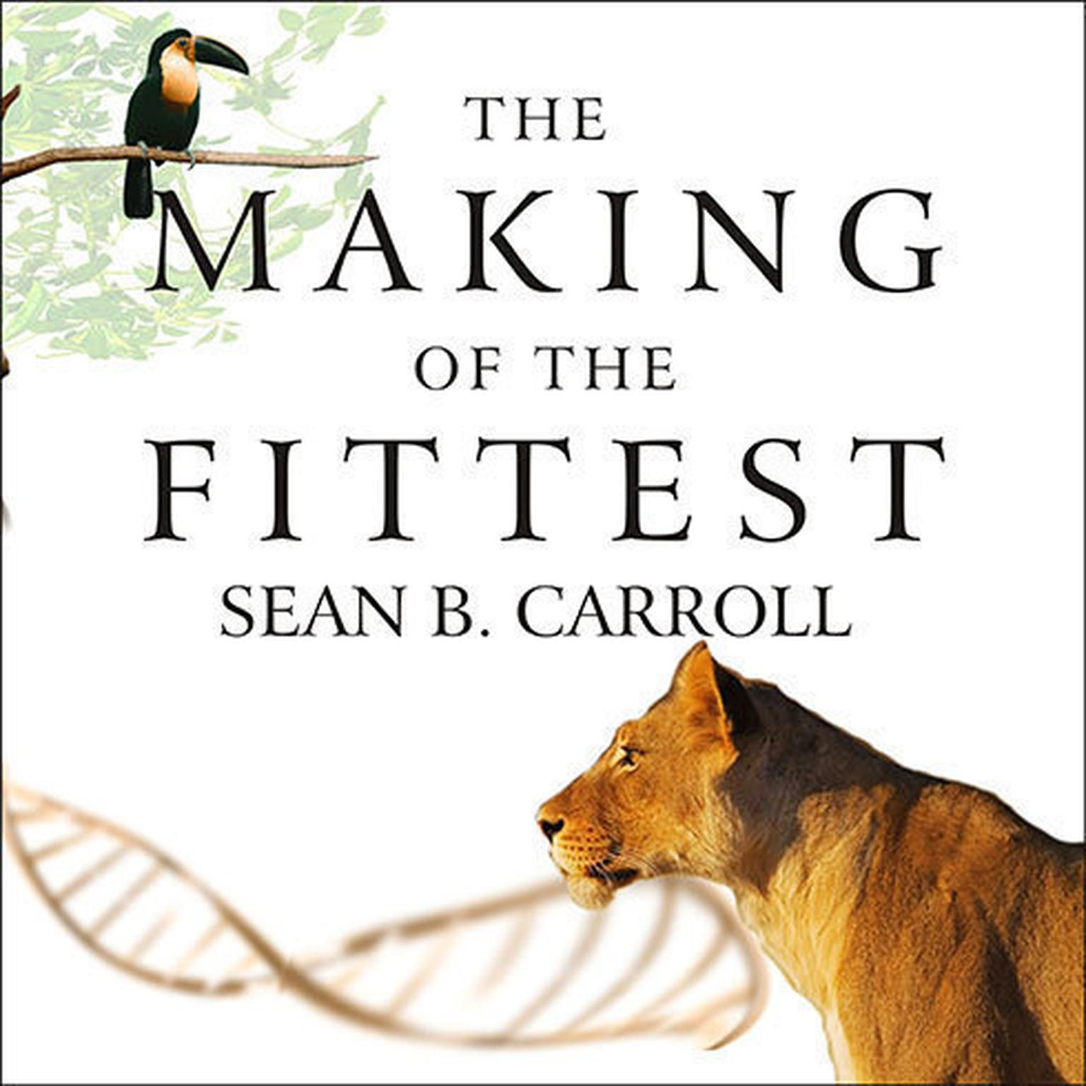 Printable The Making of the Fittest: DNA and the Ultimate Forensic Record of Evolution Audiobook Cover Art