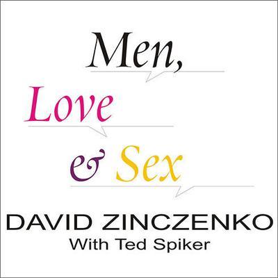 Men, Love & Sex: The Complete Users Guide for Women Audiobook, by David Zinczenko