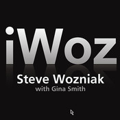 iWoz: How I Invented the Personal Computer and Had Fun Along the Way Audiobook, by Steve Wozniak, Gina Smith