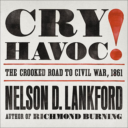 Printable Cry Havoc!: The Crooked Road to Civil War, 1861 Audiobook Cover Art