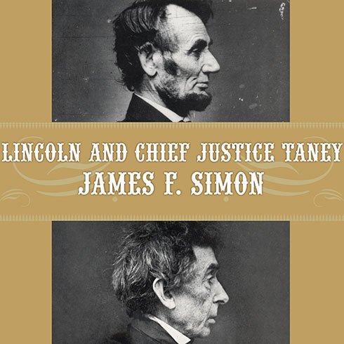 Printable Lincoln and Chief Justice Taney: Slavery, Secession, and the President's War Powers Audiobook Cover Art