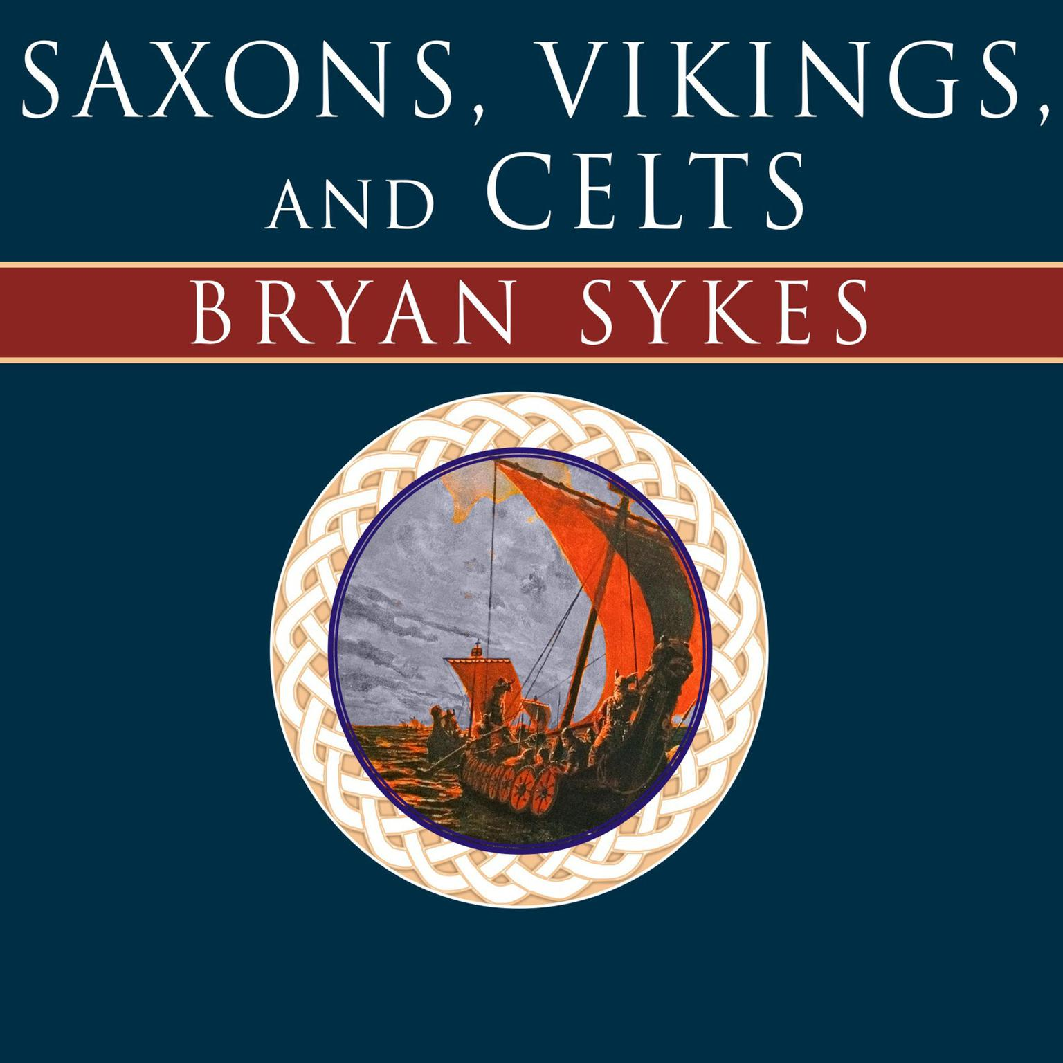 Printable Saxons, Vikings, and Celts: The Genetic Roots of Britain and Ireland Audiobook Cover Art