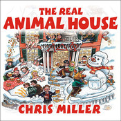 The Real Animal House: The Awesomely Depraved Saga of the Fraternity That Inspired the Movie Audiobook, by Chris Miller