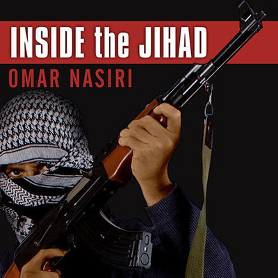 Inside the Jihad: My Life With Al Qaeda, A Spys Story Audiobook, by