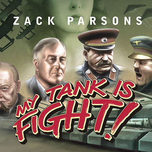 Printable My Tank Is Fight!: Deranged Inventions of WWII Audiobook Cover Art
