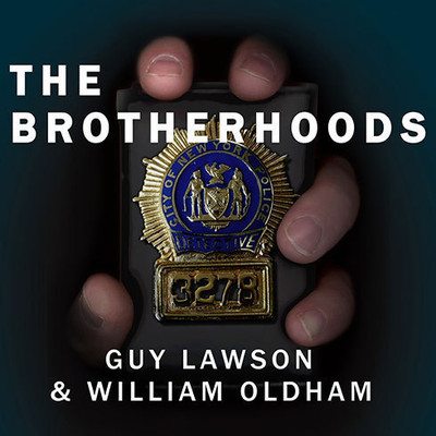 The Brotherhoods: The True Story of Two Cops Who Murdered for the Mafia Audiobook, by Guy Lawson