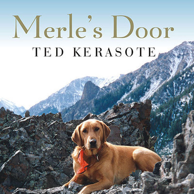 Merles Door: Lessons from a Freethinking Dog Audiobook, by Ted Kerasote
