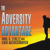 The Adversity Advantage: Turning Everyday Struggles Into Everyday Greatness, by Paul G. Stoltz, Erik Weihenmayer, Lloyd James