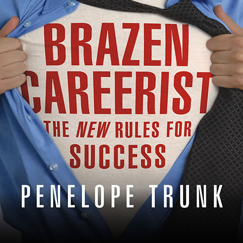 Printable Brazen Careerist: The New Rules for Success Audiobook Cover Art