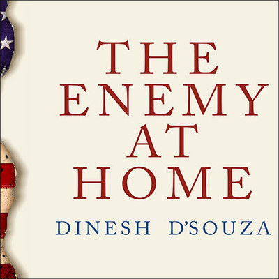The Enemy at Home: The Cultural Left and its Responsibility for 9/11 Audiobook, by Dinesh D'Souza