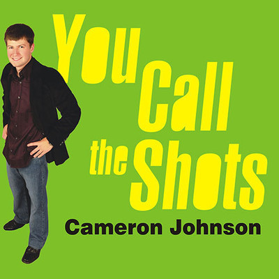 You Call the Shots: Succeed Your Way---And Live the Life You Want---With the 19 Essential Secrets of Entrepreneurship Audiobook, by Cameron Johnson