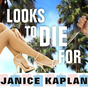 Looks to Die For, by Janice Kaplan