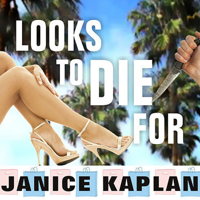 Looks to Die For Audiobook, by Janice Kaplan