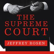 The Supreme Court: The Personalities and Rivalries That Defined America, by Jeffrey Rosen