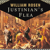 Justinian's Flea: Plague, Empire, and the Birth of Europe Audiobook, by William Rosen