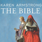 The Bible: A Biography, by Karen Armstrong, Josephine Bailey