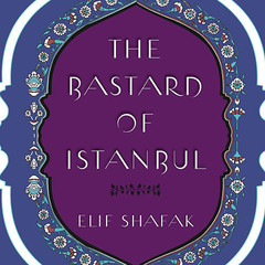 The Bastard of Istanbul Audiobook, by Elif Shafak