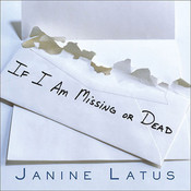 If I Am Missing or Dead: A Sisters Story of Love, Murder, and Liberation Audiobook, by Janine Latus