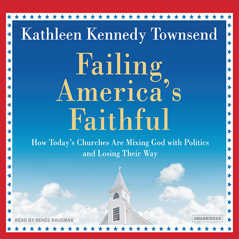 Printable Failing America's Faithful: How Today's Churches Are Mixing God with Politics and Losing Their Way Audiobook Cover Art
