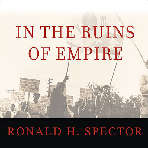 Printable In the Ruins of Empire: The Japanese Surrender and the Battle for Postwar Asia Audiobook Cover Art