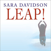Leap!: What Will We Do with the Rest of Our Lives?, by Sara Davidson, Renée Raudman