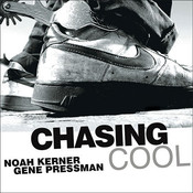 Chasing Cool: Standing Out in Todays Cluttered Marketplace Audiobook, by Noah Kerner, Gene Pressman