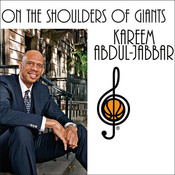 On the Shoulders of Giants: My Journey through the Harlem Renaissance, by Kareem Abdul-Jabbar, Raymond Obstfeld