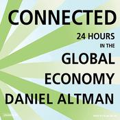 Connected: 24 Hours in the Global Economy Audiobook, by Daniel Altman