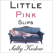 Little Pink Slips: A Novel Audiobook, by Sally Koslow