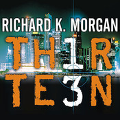 Thirteen Audiobook, by Richard K. Morgan