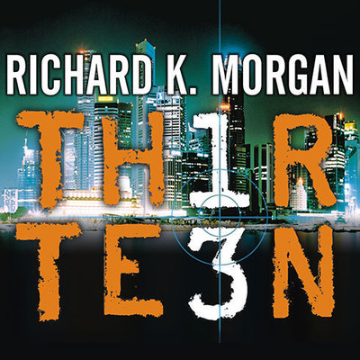 Thirteen Audiobook, by Richard K. Morgan