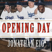 Opening Day: The Story of Jackie Robinsons First Season Audiobook, by Jonathan Eig